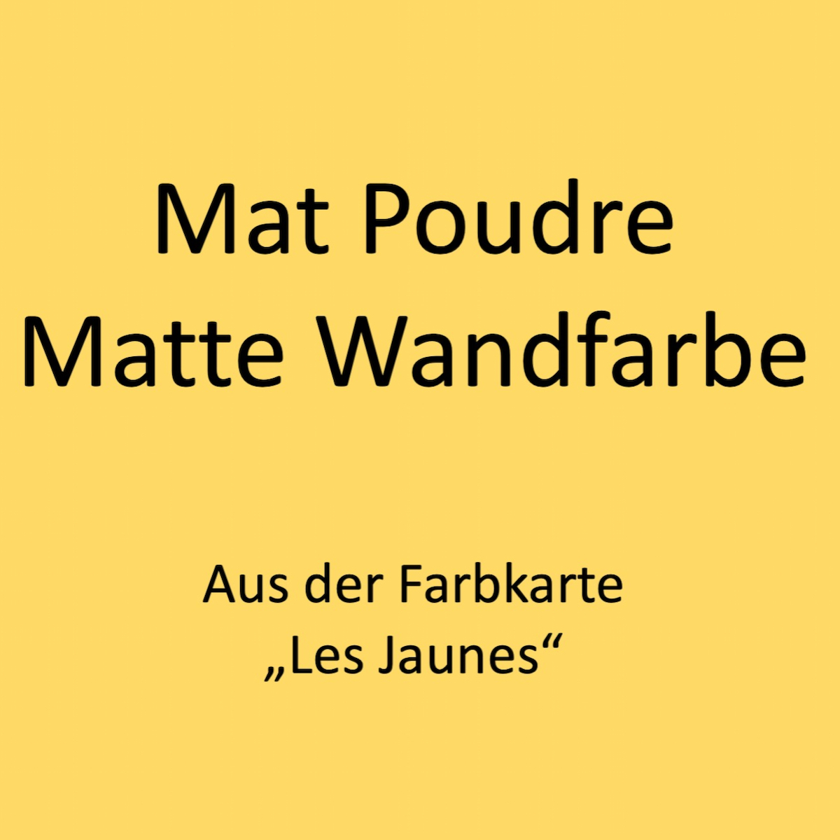 Kategoriebild Ressource Mat Profond - matte Wandfarbe - Les Jaunes